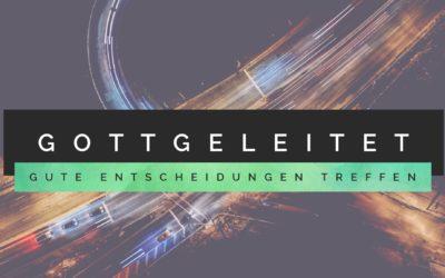 """Predigtreihe: """"Gottgeleitet"""""""
