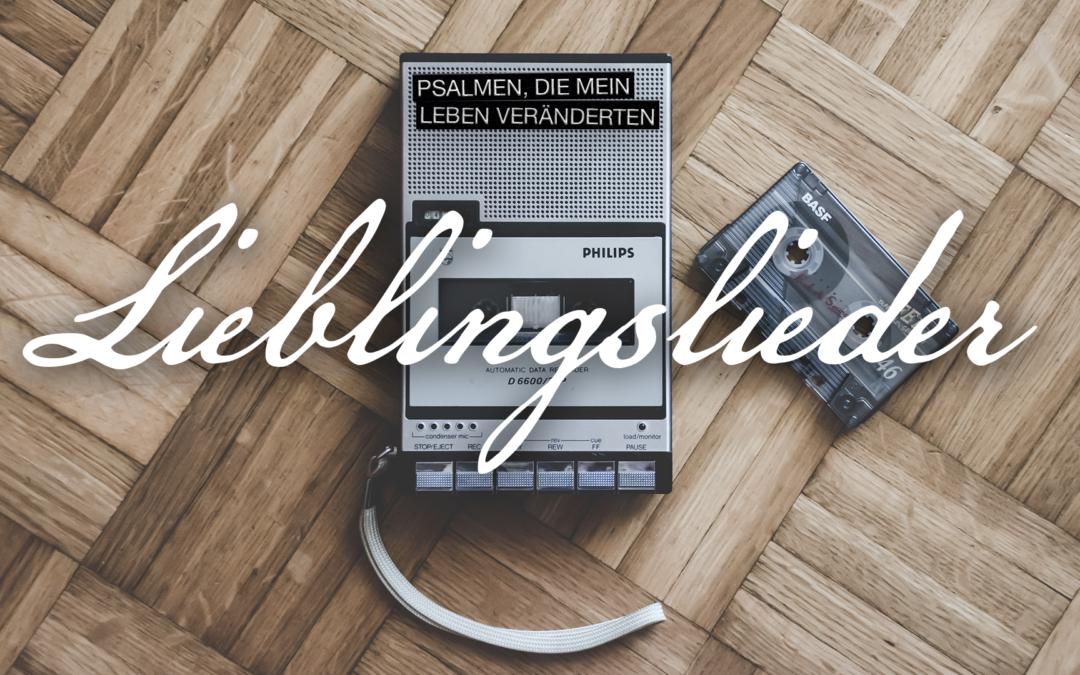 """Predigtreihe: """"Lieblingslieder"""""""