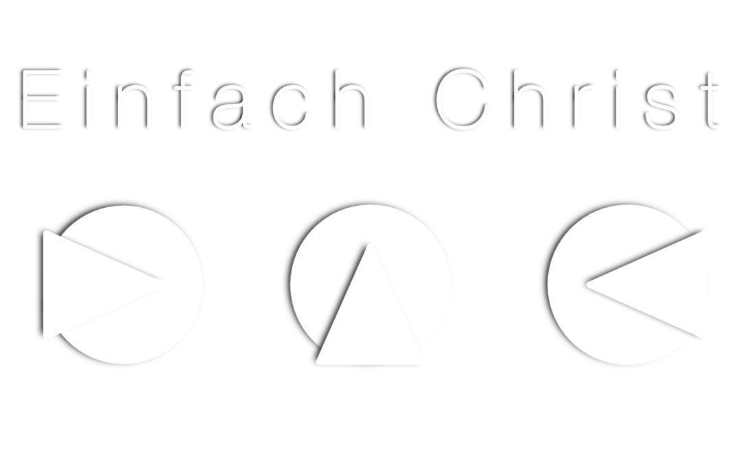 """Predigtreihe: """"Einfach Christ"""""""