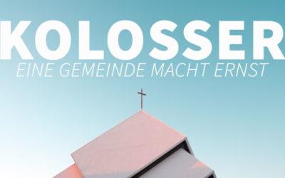 """Predigtreihe: """"Kolosser – Eine Gemeinde macht ernst"""""""